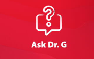 Ask Dr. G